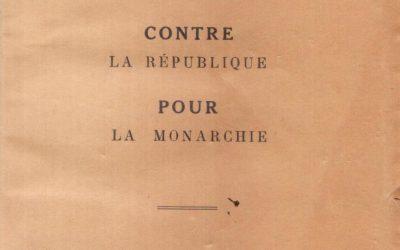 Nos raisons contre la République pour la Monarchie